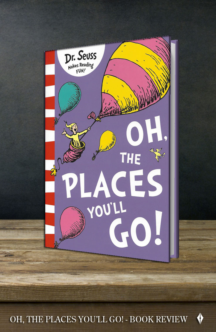 Oh, The Places You'll Go! - Review